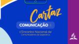 Cartaz: 1° Encontro Nacional de Comunicadores da Esperança